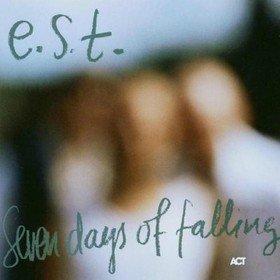 Seven Days of Falling Esbjörn Svensson Trio (E.S.T.)