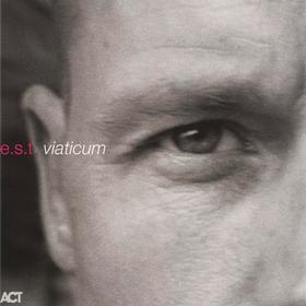 Viaticum Esbjörn Svensson Trio (E.S.T.)