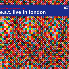 Live In London Esbjörn Svensson Trio (E.S.T.)