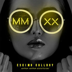 Mmxx - Hypa Hypa Edition Eskimo Callboy