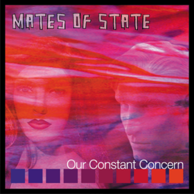 Our Constant Concern Mates Of State