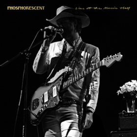 Live At The Music Hall Phosphorescent