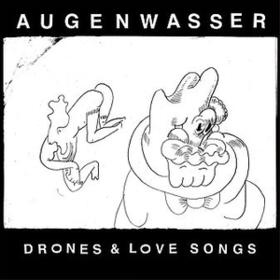Drones & Love Songs Augenwasser