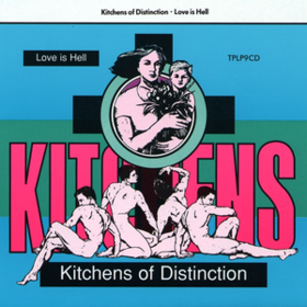Love Is Hell Kitchens Of Distinction