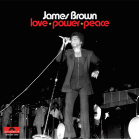 Love Power Peace James Brown