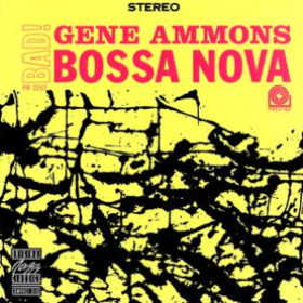 Bad! Bossa Nova Gene Ammons