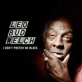 I Don't Prefer No Blues Leo Welch