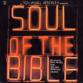Soul Of The Bible Cannonball Adderley
