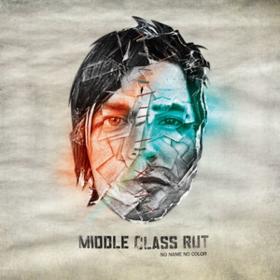 No Name No Color Middle Class Rut