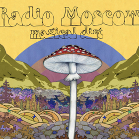 Magical Dirt Radio Moscow