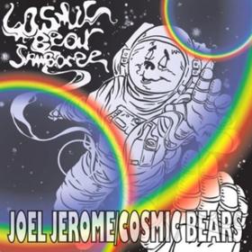 Cosmic Bear Jamboree Joel Jerome