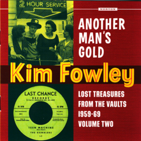 Another Man's Gold Kim Fowley