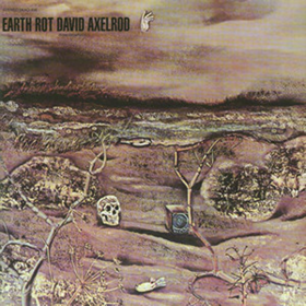 Earth Rot David Axelrod