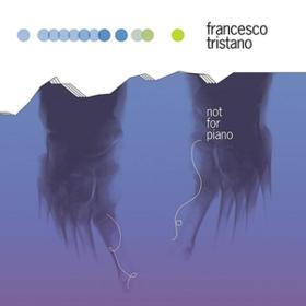 Not For Piano Francesco Tristano