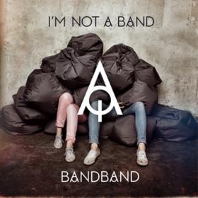 Bandband I'M Not A Band