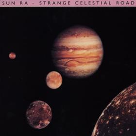 Strange Celestial Road Sun Ra