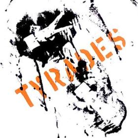 Tyrades Tyrades