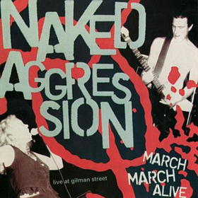 March March Alive Naked Aggression