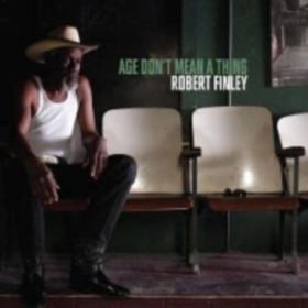 Age Don't Mean A Thing Robert Finley