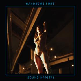 Sound Kapital Handsome Furs