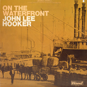 On The Waterfront John Lee Hooker