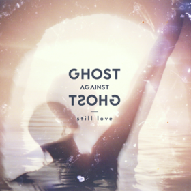 Still Love Ghost Against Ghost