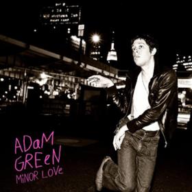Minor Love Adam Green