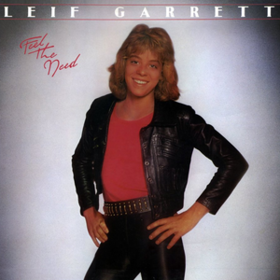 Feel The Need Leif Garrett