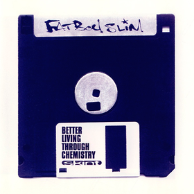 Better Living Through Chemistry Fatboy Slim