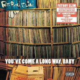 You've Come A Long Way Baby Fatboy Slim