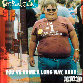 You've Come A Long Way, Baby  Fatboy Slim