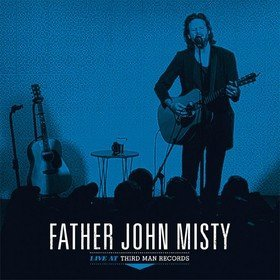 Live At Third Man Records Father John Misty
