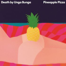 Pineapple Pizza Death By Unga Bunga
