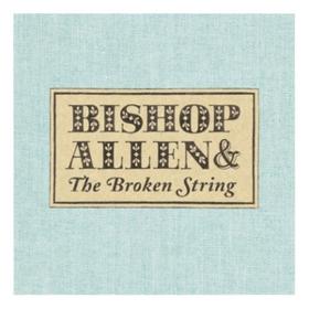 Broken String Bishop Allen