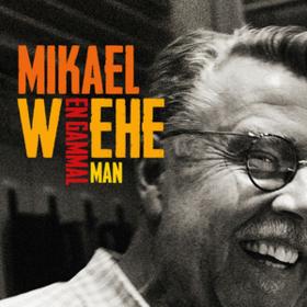 En Gammal Man Mikael Wiehe