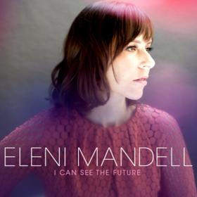 I Can See The Future Eleni Mandell