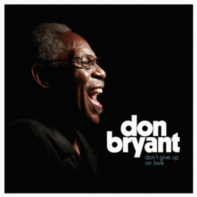 Don't Give Up On Love Don Bryant