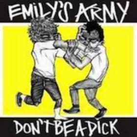Don't Be A Dick Emily'S Army