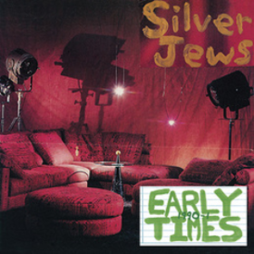 Early Times Silver Jews