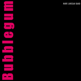 Bubblegum Mark Lanegan