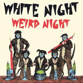 Weird Night White Night