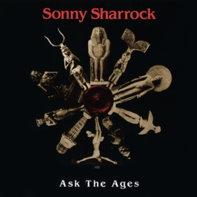 Ask The Ages Sonny Sharrock