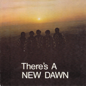 There's A New Dawn New Dawn