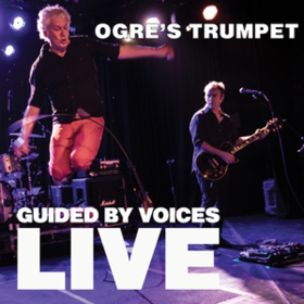 Ogre's Trumpet Guided By Voices