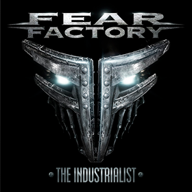 The Industrialist Fear Factory