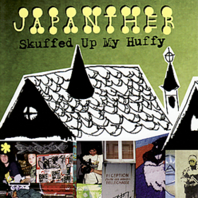 Skuffed Up My Huffy Japanther