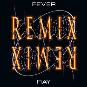 Plunge (Remix) Fever Ray