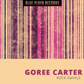 Rock Awhile Goree Carter