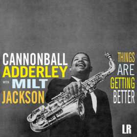 Things Are Getting Better Cannonball Adderley