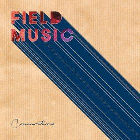 Commontime (Limited Edition) Field Music